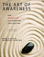 The Art of Awareness : How Observation Can Transform Your Teaching : 2nd Edition - Margie Carter