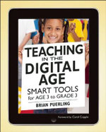 Teaching in the Digital Age : Smart Tools for Age 3 to Grade 3 - Brian Puerling