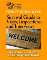 Family Child Care Guide to Visits, Inspections, and Interviews - Donna C Hurley