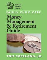 Family Child Care Money Management and Retirement Guide - Tom Copeland