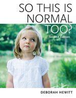 So This Is Normal Too? - Deborah Hewitt