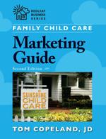 Family Child Care Marketing Guide, Second Edition - Tom Copeland
