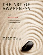The Art of Awareness, Second Edition : How Observation Can Transform Your Teaching - Deb Curtis