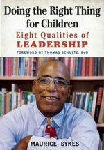 Doing the Right Thing for Children : Eight Qualities of Leadership - Maurice Sykes