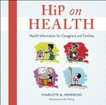 Hip on Health CD : Health Information for Caregivers and Families - Charlotte M Hendricks
