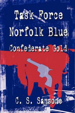 Task Force Norfolk Blue : Confederate Gold - C S Sansone