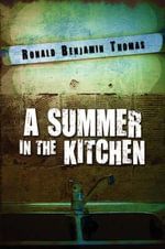 A Summer in the Kitchen - Ronald Benjamin Thomas