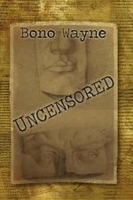 Uncensored - Bono Wayne