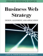 Business Web Strategy : Design, Alignment, and Application