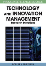 Principle Concepts of Technology and Innovation Management : Critical Research Models - Robert S. Friedman