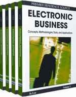 Electronic Business : Concepts, Methodologies, Tools, and Applications