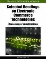 Selected Readings on Electronic Commerce Technologies : Contemporary Applications