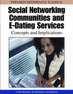 Social Networking Communities and E-Dating Services : Concepts and Implications