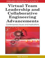 Virtual Team Leadership and Collaborative Engineering Advancements : Contemporary Issues and Implications