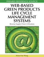 Web-Based Green Products Life Cycle Management Systems : Reverse Supply Chain Utilization