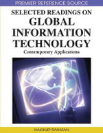 Selected Readings on Global Information Technology : Contemporary Applications - Hakikur Rahman