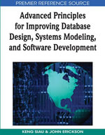 Advanced Principles for Improving Database Design, Systems Modeling, and Software Development - Keng Siau