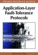Application-Layer Fault-Tolerance Protocols - Vincenzo De Florio