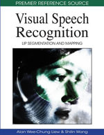 Visual Speech Recognition : Lip Segmentation and Mapping - Alan Wee-Chung Liew