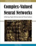 Complex-valued Neural Networks : Utilizing High-dimensional Parameters - Tohru Nitta