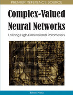 Complex-Valued Neural Networks : Utilizing High-Dimensional Parameters