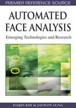 Automated Face Analysis : Emerging Technologies and Research - Daijin Kim