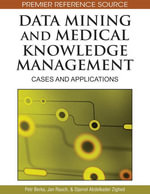 Data Mining and Medical Knowledge Management : Cases and Applications