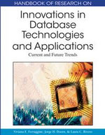 Handbook of Research on Innovations in Database Technologies and Applications : Current and Future Trends