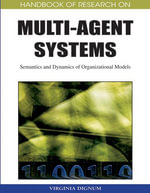 Handbook of Research on Multi-Agent Systems : Semantics and Dynamics of Organizational Models