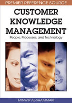 Customer Knowledge Management : People, Processes, and Technology - Minwir Al-Shammari