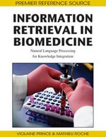 Information Retrieval in Biomedicine : Natural Language Processing for Knowledge Integration