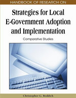 Handbook of Research on Strategies for Local E-Government Adoption and Implementation : Comparative Studies