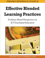 Effective Blended Learning Practices : Evidence-Based Perspectives in ICT-Facilitated Education
