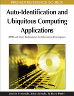 Auto-Identification and Ubiquitous Computing Applications : RFID and Smart Technologies for Information Convergence