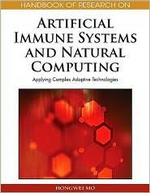 Handbook of Research on Artificial Immune Systems and Natural Computing : Applying Complex Adaptive Technologies