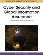 Cyber Security and Global Information Assurance : Threat Analysis and Response Solutions. Advances in Information Security and Privacy (AISP) Series.