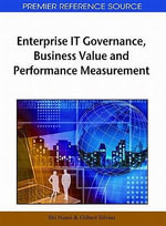 Enterprise IT Governance, Business Value and Performance Measurement