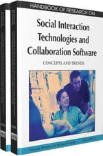 Handbook of Research on Social Interaction Technologies and Collaboration Software : Concepts and Trends