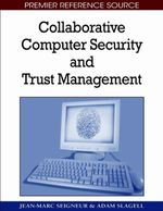 Collaborative Computer Security and Trust Management