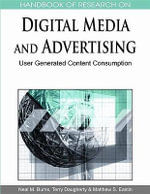 Handbook of Research on Digital Media and Advertising : User Generated Content Consumption (1 Volume)