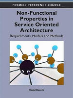 Non-Functional Properties in Service Oriented Architecture : Requirements, Models and Methods