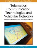 Telematics Communication Technologies and Vehicular Networks : Wireless Architectures and Applications