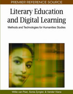 Literary Education and Digital Learning : Methods and Technologies for Humanities Studies