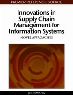 Innovations in Supply Chain Management for Information Systems : Novel Approaches