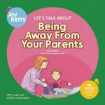 Let's Talk About Being Away from Your Parents : Let's Talk About - Joy Berry