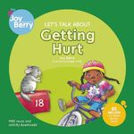 Let's Talk About Getting Hurt : Let's Talk About - Joy Berry