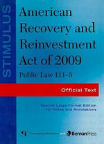 Stimulus: American Recovery and Reinvestment Act of 2009: PL 111-5 : Official Text - Federal Government