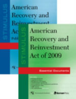 Stimulus: American Recovery and Reinvestment Act of 2009 : Pl 111-5 and Essential Documents - Federal Government