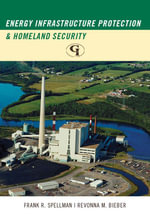 Energy Infrastructure Protection and Homeland Security - Frank R. Spellman