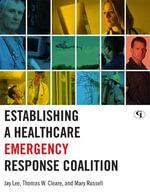 Establishing a Healthcare Emergency Response Coalition - Jay Lee